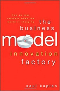A Review of Saul Kaplan's The Business Model Innovation Factory