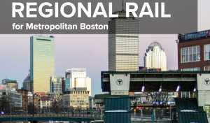Reimagining Regional Rail in Boston for the 21st Century